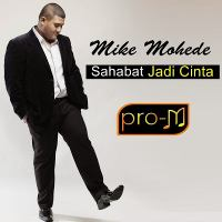 Mike Mohede - Sahabat Jadi Cinta.mp3