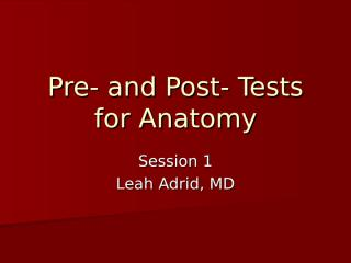 Pre- and Post- Tests for Anatomy Session 1.ppt