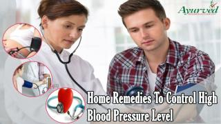 Home Remedies To Control High Blood Pressure Level.pptx