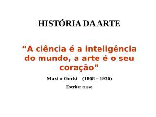 HISTÓRIA DA ARTE (geral).ppt