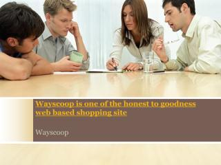 Wayscoop is  the best online shopping site.pdf