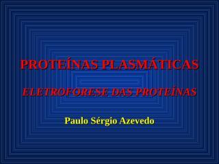PROTEÍNAS PLASMÁTICAS-PAULO.ppt