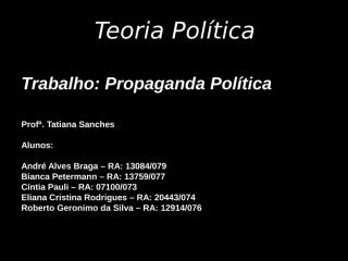 Trabalho Teoria Política - Tipos de Propaganda Política.pps