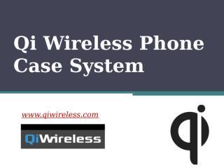 Qi Wireless Phone Case System - www.qiwireless.com.pptx