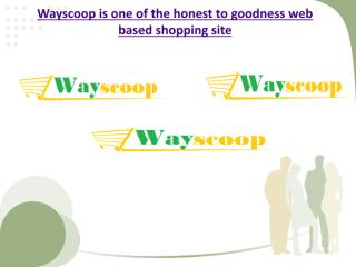 Wayscoop is one of the honest to goodness.pdf