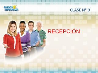Clase3_Recepcion_RESUMEN.pptx