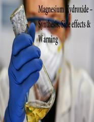 Magnesium Hydroxide- Synthesis, Side effects & Warning.pdf