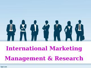 International marketing indispensable in economic development of a developing country. Explain in context of Indian situation.ppt