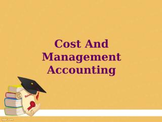 """Management accounting is a mid-way between financial and cost accounting."""" Elucidate.ppt"""